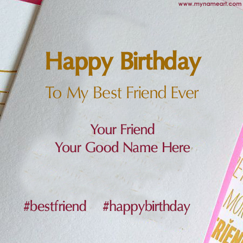 writing a birthday card for your best friend ; birthday-images-for-best-friend